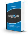 Linked In Ads Made Easy